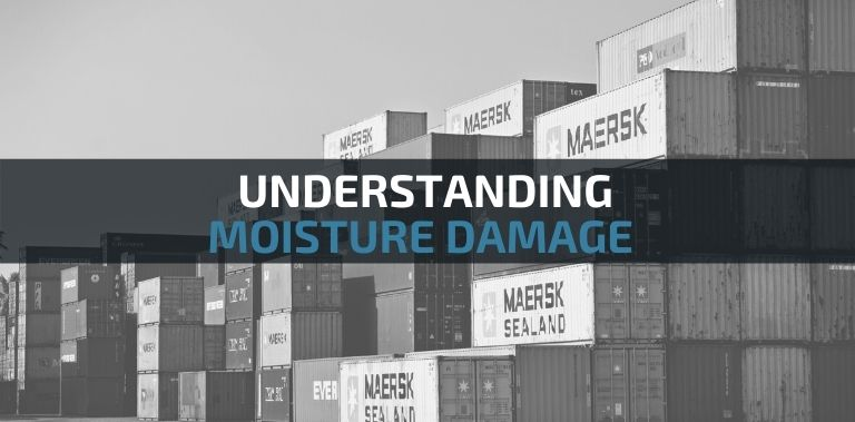 3 Reasons moisture can damage your shipment
